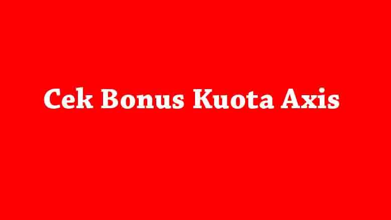 Cek Bonus Kuota Axis